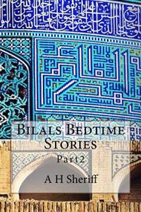Bilals Bedtime Stories: Part2