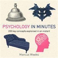 Psychology in minutes - 200 key concepts explained in an instant