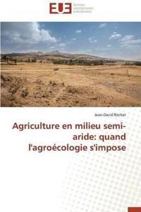 Agriculture En Milieu Semi-Aride: Quand L'Agroecologie S'Impose