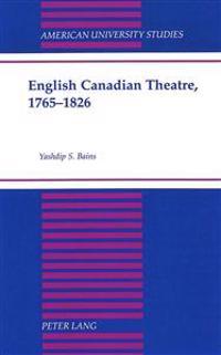English Canadian Theatre, 1765-1826