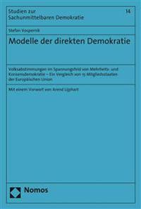 Modelle Der Direkten Demokratie: Volksabstimmungen Im Spannungsfeld Von Mehrheits- Und Konsensdemokratie - Ein Vergleich Von 15 Mitgliedsstaaten Der E