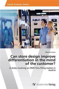 Can Store Design Improve Differentiation in the Mind of the Customer?