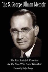 The S. George Ullman Memoir
