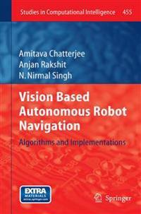 Vision Based Autonomous Robot Navigation