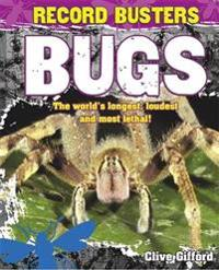 Record Busters: Bugs: The World's Longest, Loudest and Most Lethal!
