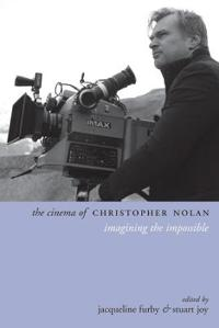 The Cinema of Christopher Nolan: Imagining the Impossible
