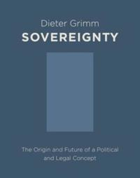 Sovereignty: The Origin and Future of a Political and Legal Concept