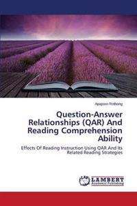 Question-Answer Relationships (Qar) and Reading Comprehension Ability