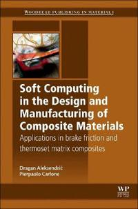 Soft Computing in the Design and Manufacturing of Composite Materials