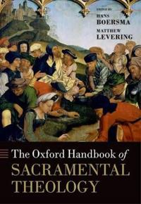 The Oxford Handbook of Sacramental Theology
