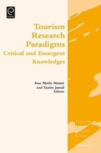 Tourism Research Paradigms: Critical and Emergent Knowledges