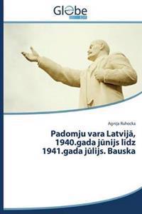 Padomju Vara Latvij, 1940.Gada J Nijs L Dz 1941.Gada J Lijs. Bauska
