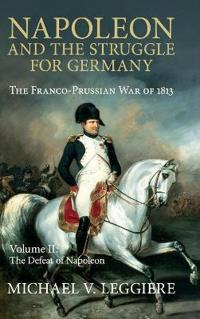 Napoleon and the Struggle for Germany 2 Volume Set Napoleon and the Struggle for Germany