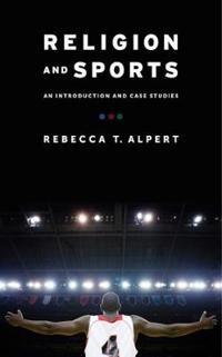 Religion and Sports: An Introduction and Case Studies