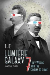 Lumiere Galaxy: Seven Key Words for the Cinema to Come