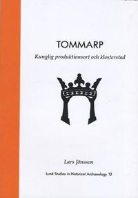 Tommarp : kunglig produktionsort och klosterstad
