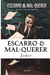 Escarro & Mal-Querer: Poesia Em Futeboles - 2012/2014