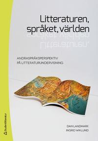 Litteraturen, språket, världen : andraspråksperspektiv på litteraturundervisning