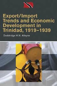 Export/Import Trends and Economic Development in Trinidad, 1919-1939