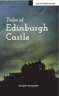 Tales of Edinburgh Castle