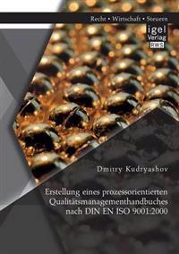 Erstellung Eines Prozessorientierten Qualitatsmanagementhandbuches Nach Din En ISO 9001: 2000