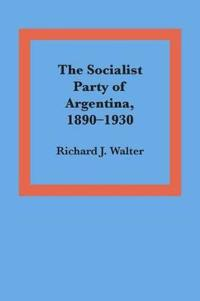The Socialist Party of Argentina 1890-1930
