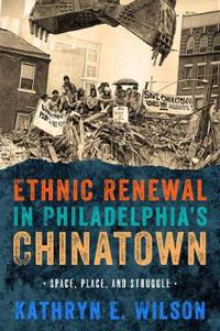 Ethnic Renewal in Philadelphia's Chinatown
