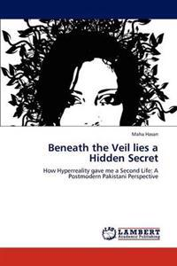 Beneath the Veil Lies a Hidden Secret
