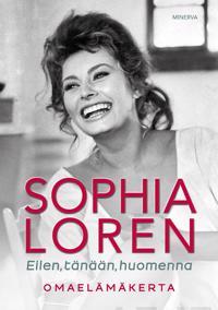 Sophia Loren - Eilen, tänään, huomenna