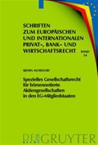 Spezielles Gesellschaftsrecht fur borsennotierte Aktiengesellschaften in den EG-Mitglied staaten/ Special Corporate Law for Listed Stock Corporations in Ec Member States