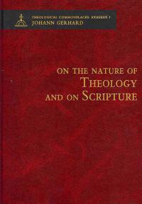 On the Nature of Theology and on Scripture