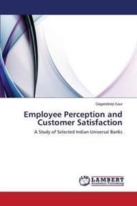 Employee Perception and Customer Satisfaction