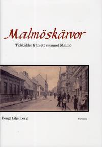 Malmöskärvor : tidsbilder från ett svunnet Malmö med kultur och nöjesliv