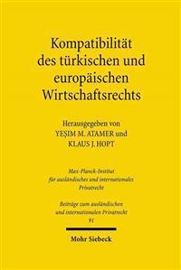 Kompatibilitat Des Turkischen Und Europaischen Wirtschaftsrechts