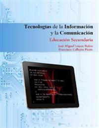 Tecnologias de la Informacion y La Comunicacion: Educacion Secundaria
