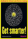 Get smarter! - handbook for efficient & effective studying