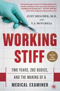Working stiff - two years, 262 bodies, and the making of a medical examiner