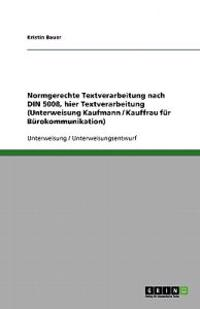 Normgerechte Textverarbeitung Nach Din 5008, Hier Textverarbeitung (Unterweisung Kaufmann / Kauffrau Fur Burokommunikation)