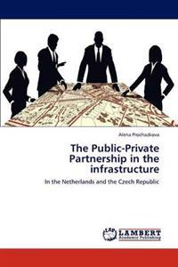 The Public-Private Partnership in the Infrastructure