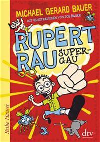 Rupert Rau, Super-GAU