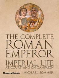The Complete Roman Emperor