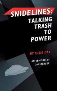Snidelines: Talking Trash to Power