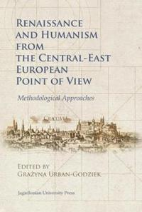 Renaissance and Humanism from the Central-East European Point of View
