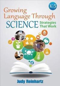 Growing Language Through Science, K - 5