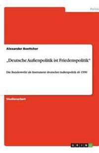 """""""Deutsche Auenpolitik Ist Friedenspolitik"""""""
