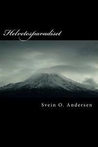 Helvetesparadiset: Til helvete med brød og tilbake igjen - Svein Olav Andersen   Ridgeroadrun.org