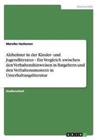 Alzheimer in Der Kinder- Und Jugendliteratur - Ein Vergleich Zwischen Den Verhaltenshinweisen in Ratgebern Und Den Verhaltensmustern in Unterhaltungsliteratur