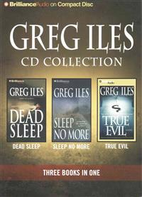 Greg Iles Collection: Dead Sleep/Sleep No More/True Evil