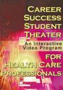 Career Success Student Theater for Health Care Professionals