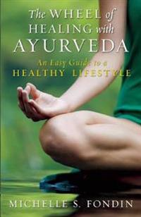 The Wheel of Healing with Ayurveda